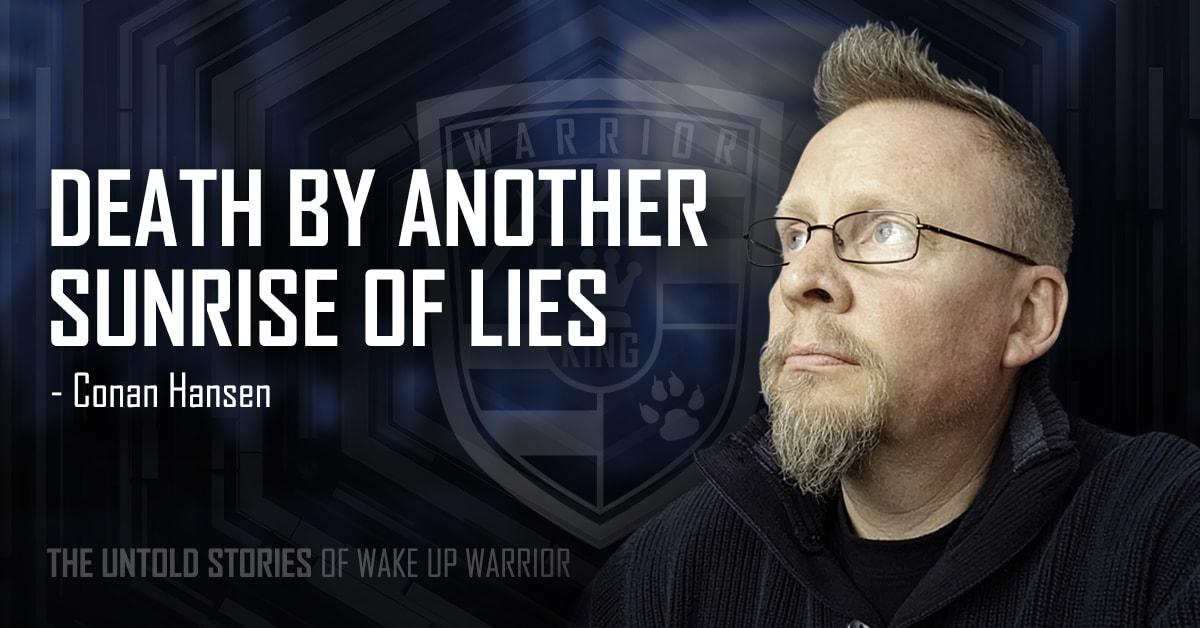 Untold Stories of Wake Up Warrior - Conan Hansen